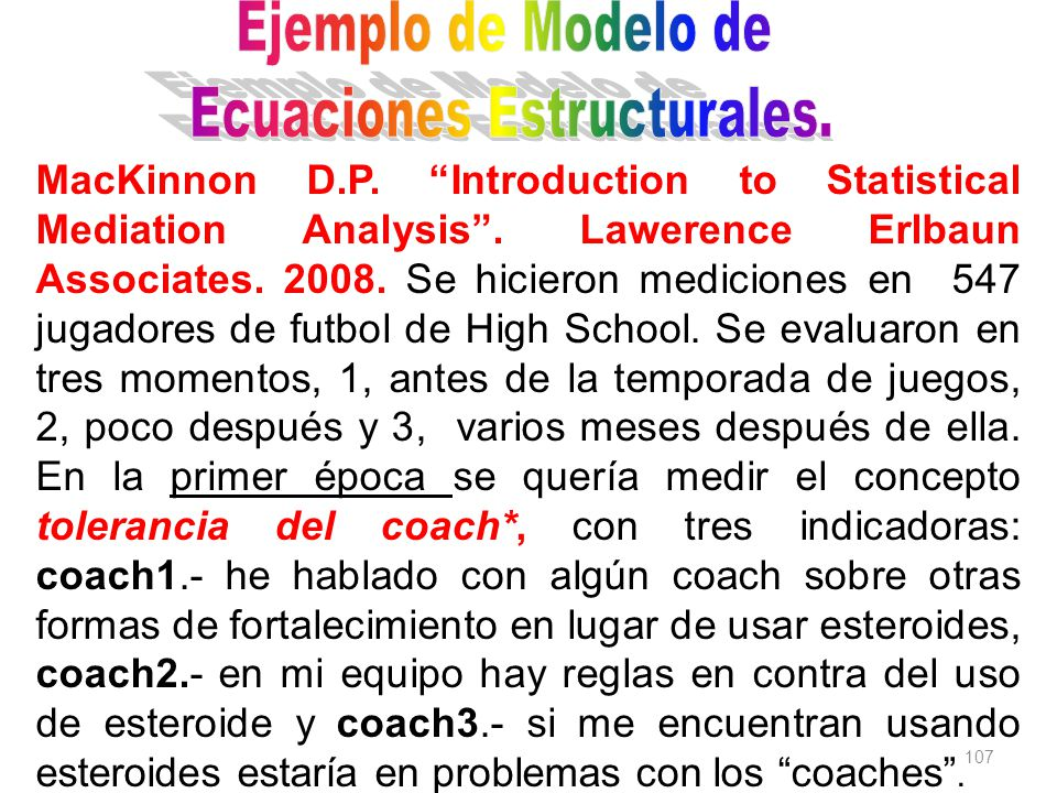 107 tolerancia del coach* MacKinnon D.P.Introduction to Statistical Mediation Analysis.