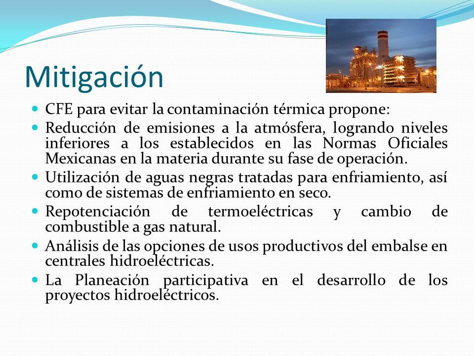 Mitigación CFE para evitar la contaminación térmica propone: Reducción de emisiones a la atmósfera, logrando niveles inferiores a los establecidos en las Normas Oficiales Mexicanas en la materia durante su fase de operación.