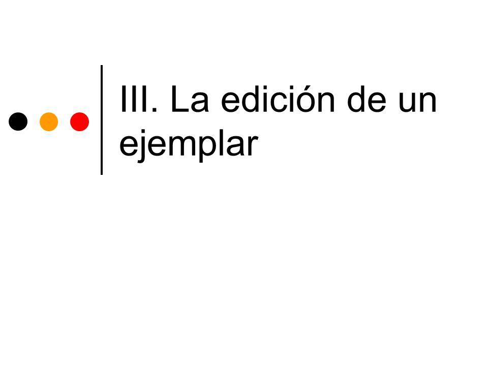 III. La edición de un ejemplar