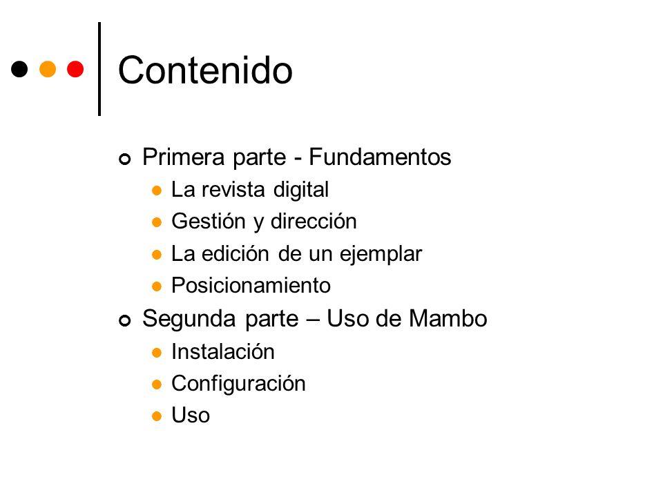 Contenido Primera parte - Fundamentos La revista digital Gestión y dirección La edición de un ejemplar Posicionamiento Segunda parte – Uso de Mambo In