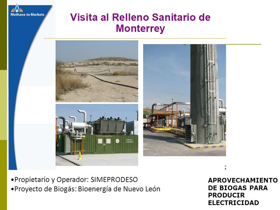 Propietario y Operador: SIMEPRODESO Proyecto de Biogás: Bioenergía de Nuevo León APROVECHAMIENTO DE BIOGAS PARA PRODUCIR ELECTRICIDAD