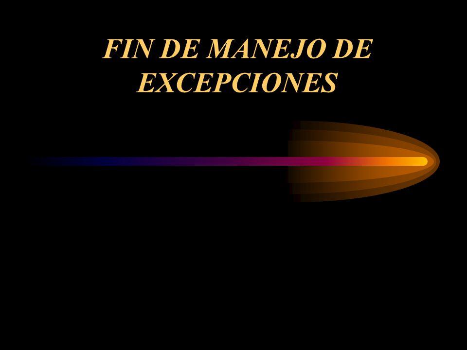 FIN DE MANEJO DE EXCEPCIONES