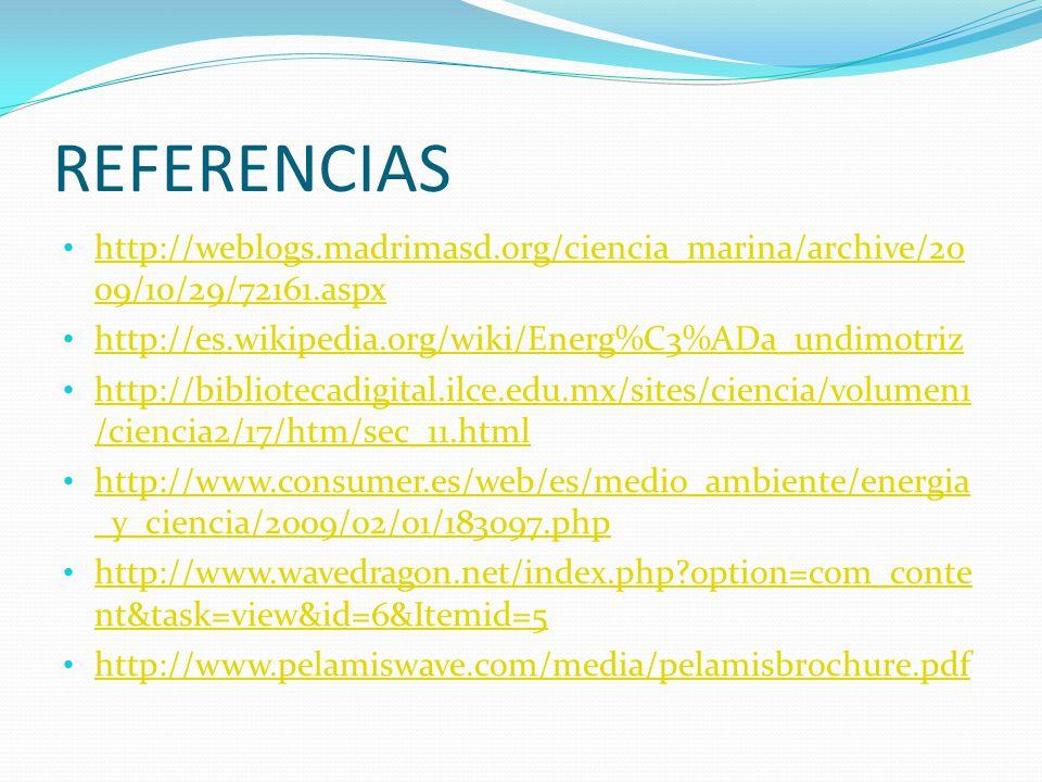 REFERENCIAS http://weblogs.madrimasd.org/ciencia_marina/archive/20 09/10/29/72161.aspx http://weblogs.madrimasd.org/ciencia_marina/archive/20 09/10/29