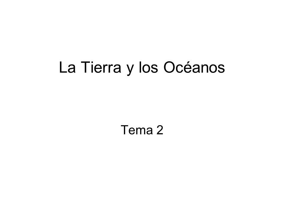 La Tierra y los Océanos Tema 2