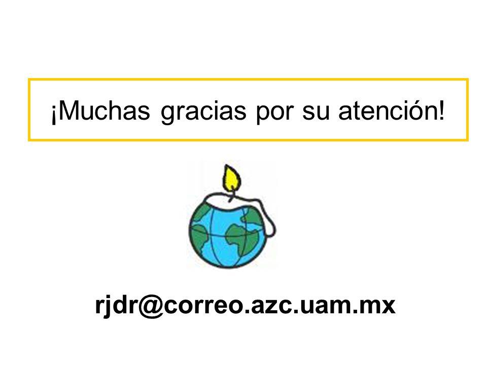 ¡Muchas gracias por su atención! rjdr@correo.azc.uam.mx