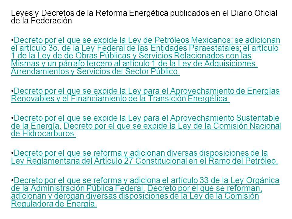 Leyes y Decretos de la Reforma Energética publicados en el Diario Oficial de la Federación Decreto por el que se expide la Ley de Petróleos Mexicanos;