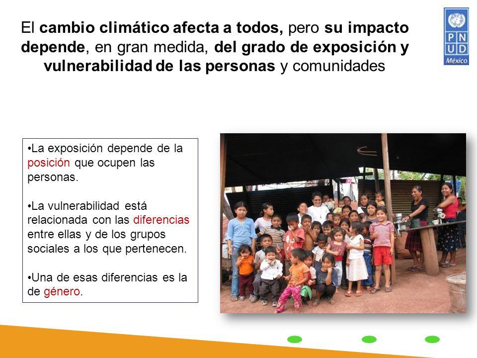 El cambio climático afecta a todos, pero su impacto depende, en gran medida, del grado de exposición y vulnerabilidad de las personas y comunidades La