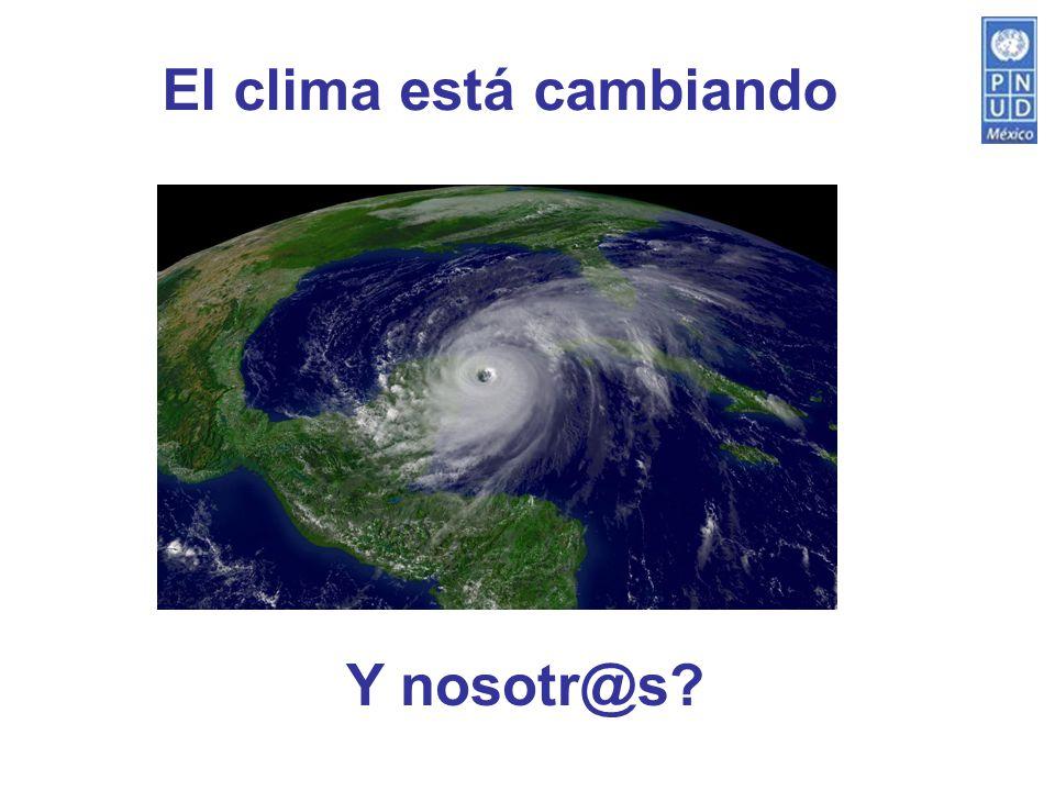 El clima está cambiando E Y nosotr@s?