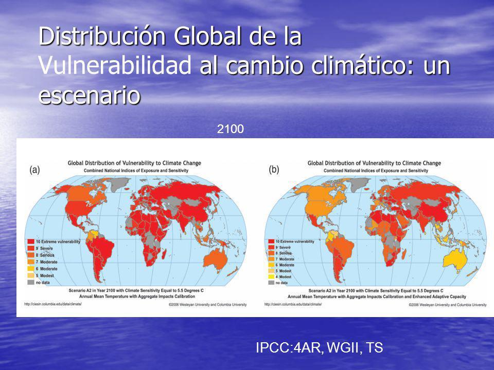 Distribución Global de la al cambio climático: un escenario Distribución Global de la Vulnerabilidad al cambio climático: un escenario 2100 IPCC:4AR,