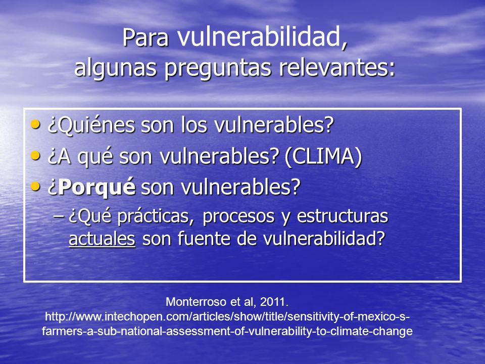 Para, algunas preguntas relevantes: Para vulnerabilidad, algunas preguntas relevantes: ¿Quiénes son los vulnerables? ¿Quiénes son los vulnerables? ¿A