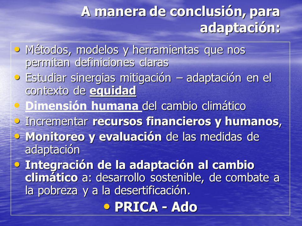 A manera de conclusión, para adaptación: Métodos, modelos y herramientas que nos permitan definiciones claras Métodos, modelos y herramientas que nos