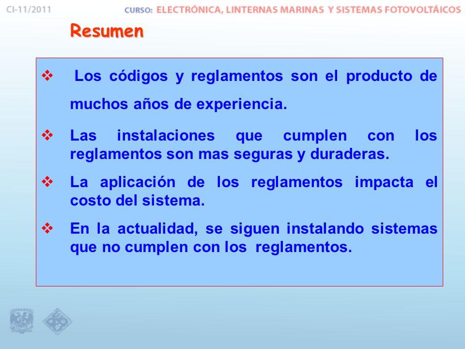 Resumen Los códigos y reglamentos son el producto de muchos años de experiencia. Las instalaciones que cumplen con los reglamentos son mas seguras y d