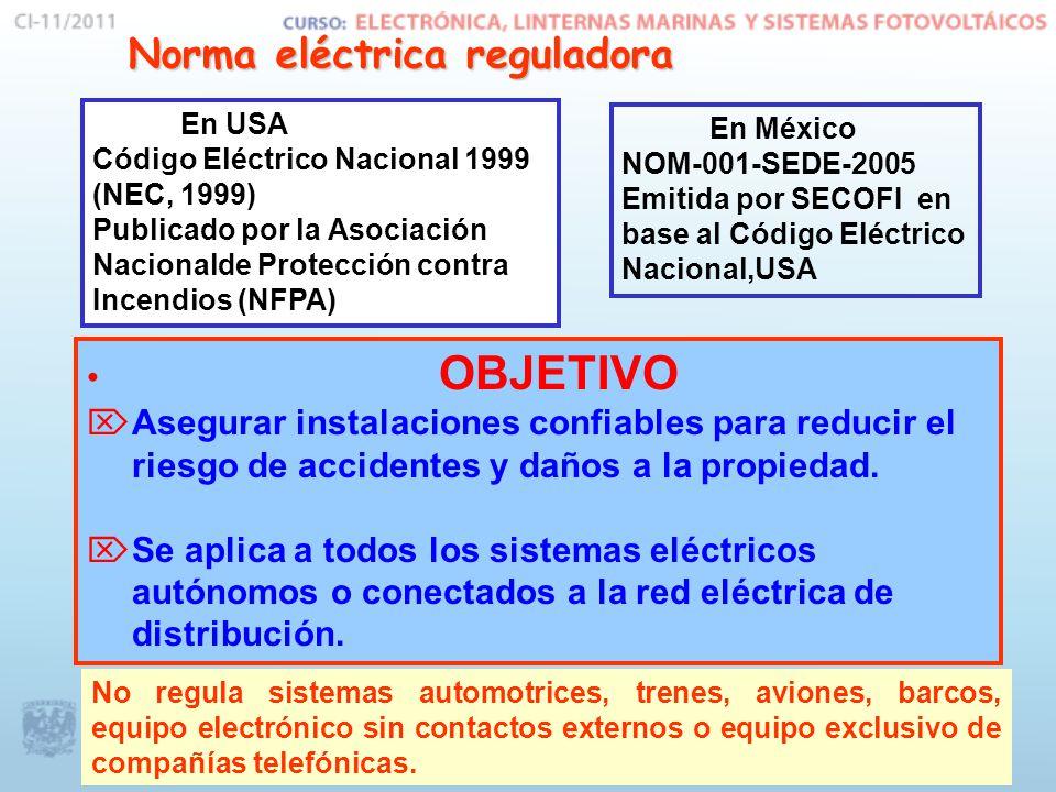 Norma eléctrica reguladora En México NOM-001-SEDE-2005 Emitida por SECOFI en base al Código Eléctrico Nacional,USA En USA Código Eléctrico Nacional 19