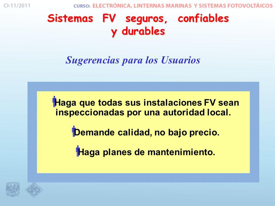 Haga que todas sus instalaciones FV sean inspeccionadas por una autoridad local. Demande calidad, no bajo precio. Haga planes de mantenimiento. Sistem
