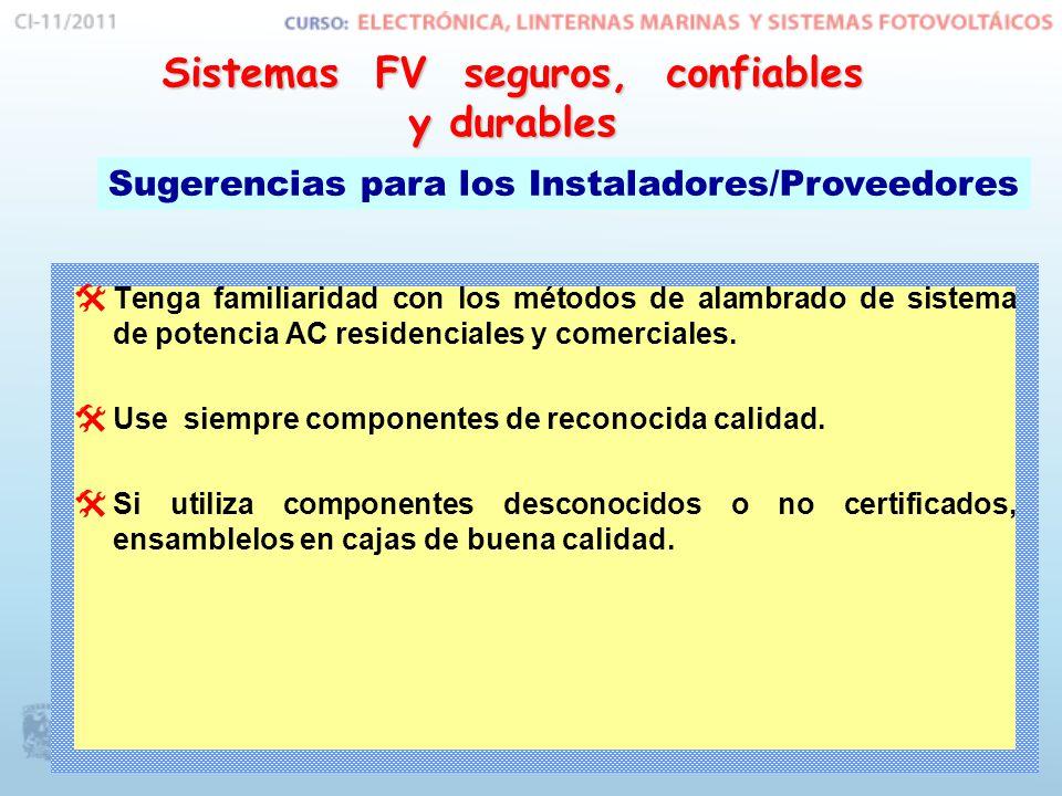 Tenga familiaridad con los métodos de alambrado de sistema de potencia AC residenciales y comerciales. Use siempre componentes de reconocida calidad.