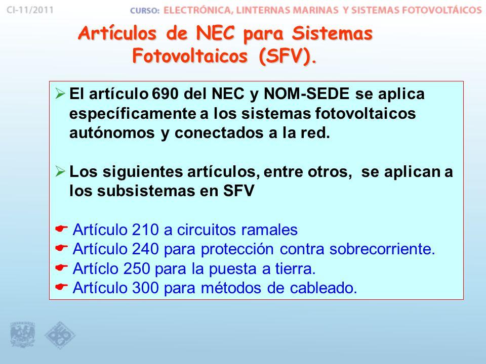 Artículos de NEC para Sistemas Fotovoltaicos (SFV). El artículo 690 del NEC y NOM-SEDE se aplica específicamente a los sistemas fotovoltaicos autónomo