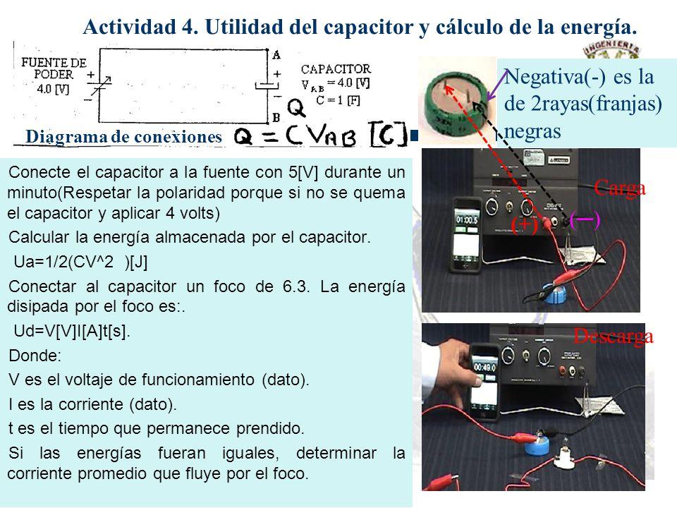 Conecte el capacitor a la fuente con 5[V] durante un minuto(Respetar la polaridad porque si no se quema el capacitor y aplicar 4 volts) Calcular la en