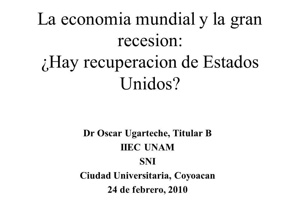 La economia mundial y la gran recesion: ¿Hay recuperacion de Estados Unidos.