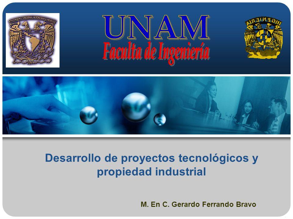 Desarrollo de proyectos tecnológicos y propiedad industrial M. En C. Gerardo Ferrando Bravo