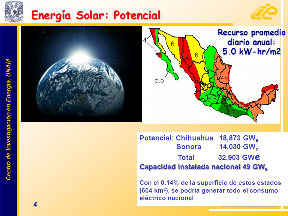 Centro de Investigación en Energía, UNAM Centro de Investigación en Energía, UNAM 4 www.cie.unam.mx Potencial: Chihuahua 18,873 GW e Sonora 14,030 GW