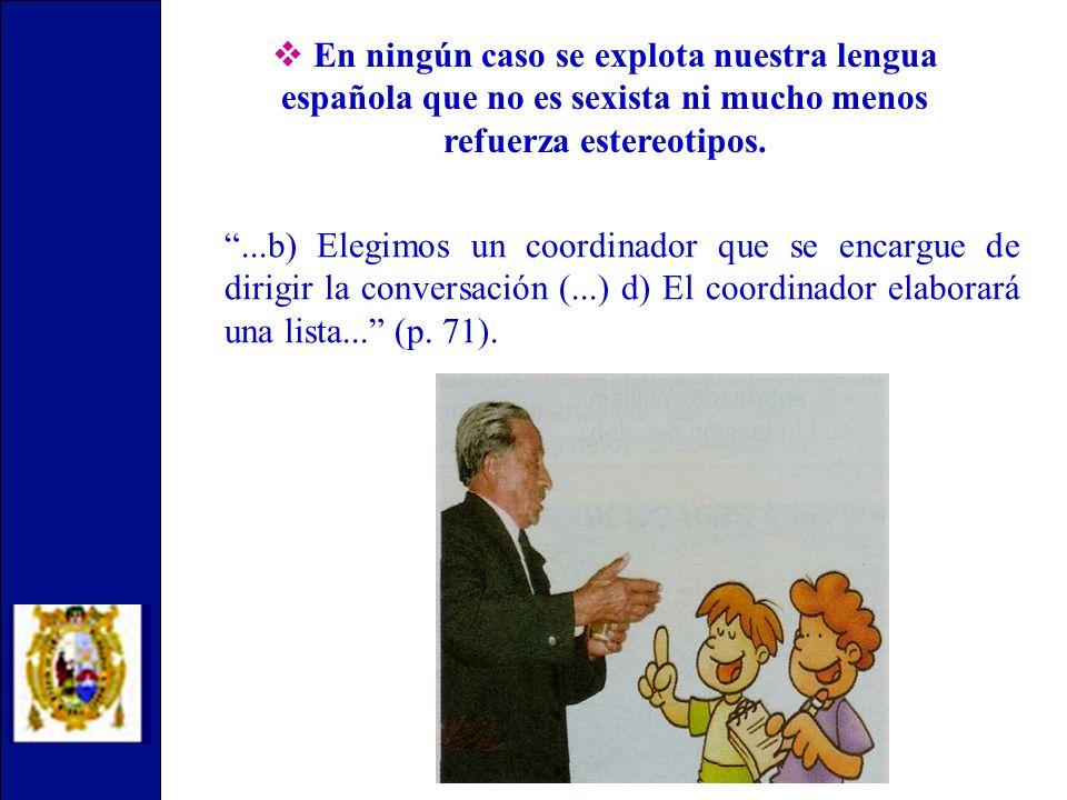 ...b) Elegimos un coordinador que se encargue de dirigir la conversación (...) d) El coordinador elaborará una lista...