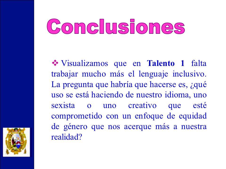 Visualizamos que en Talento 1 falta trabajar mucho más el lenguaje inclusivo.