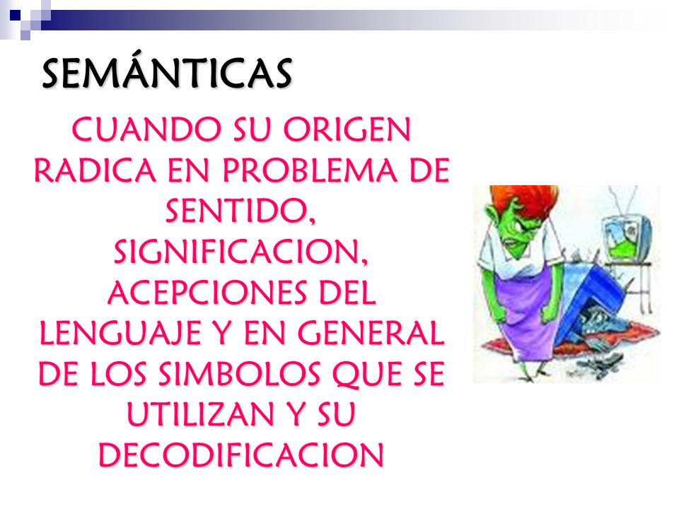 CLASIFICACION DE LAS BARRERAS SEMÁNTICAS SEMÁNTICAS FÍSICAS FÍSICAS FISIOLÓGICAS FISIOLÓGICAS PSICOLÓGICAS PSICOLÓGICAS ADMINISTRATIVAS ADMINISTRATIVAS