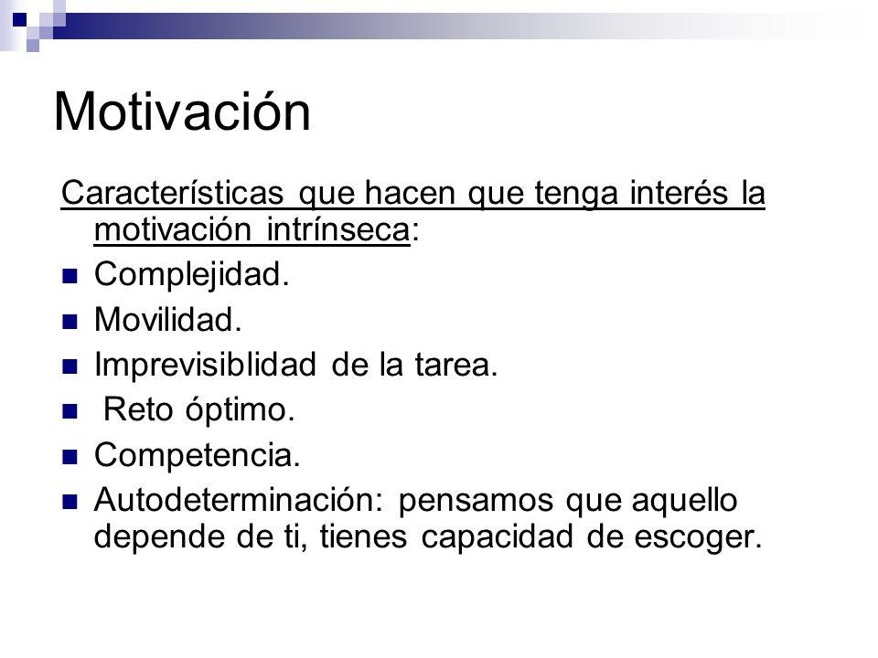 Motivación La motivación puede ser: Extrínseca: el dinero, posición, poder.