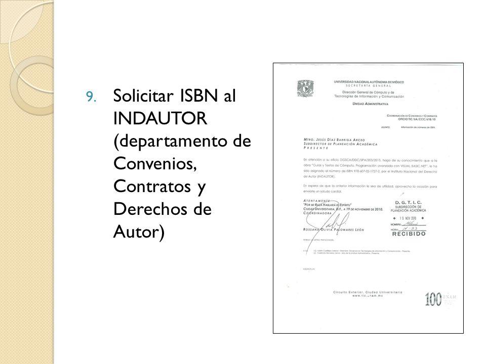 9. Solicitar ISBN al INDAUTOR (departamento de Convenios, Contratos y Derechos de Autor)
