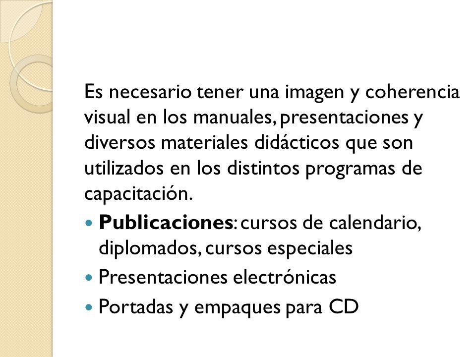 Es necesario tener una imagen y coherencia visual en los manuales, presentaciones y diversos materiales didácticos que son utilizados en los distintos