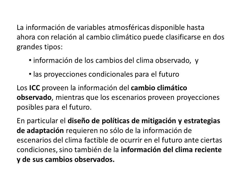 La información de variables atmosféricas disponible hasta ahora con relación al cambio climático puede clasificarse en dos grandes tipos: información