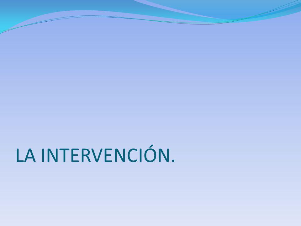 LA INTERVENCIÓN.