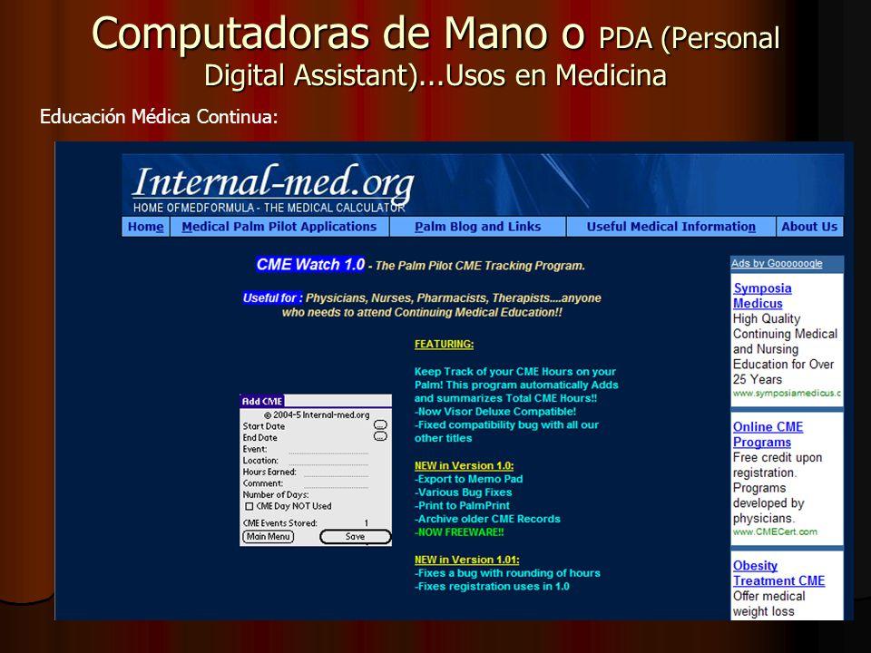 Computadoras de Mano o PDA (Personal Digital Assistant)...Usos en Medicina Educación Médica Continua: