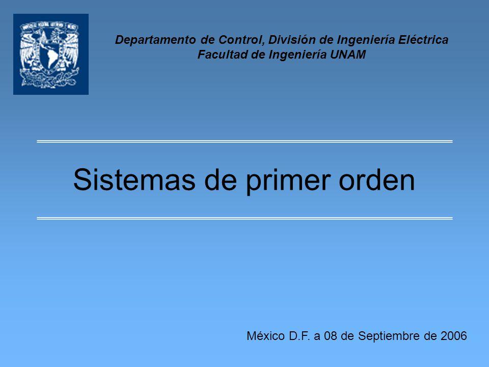 Sistemas de primer orden 11111111111111111111111111111111111111111111111111111111111111111111111111111111 Los sistemas de primer orden continuos son aquellos que responden a una ecuación diferencial de primer orden La función de transferencia es: reacomodando términos también se puede escribir como: donde, es la ganancia en estado estable,, es la constante de tiempo del sistema.