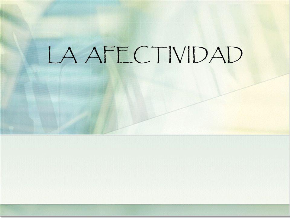 LA AFECTIVIDAD