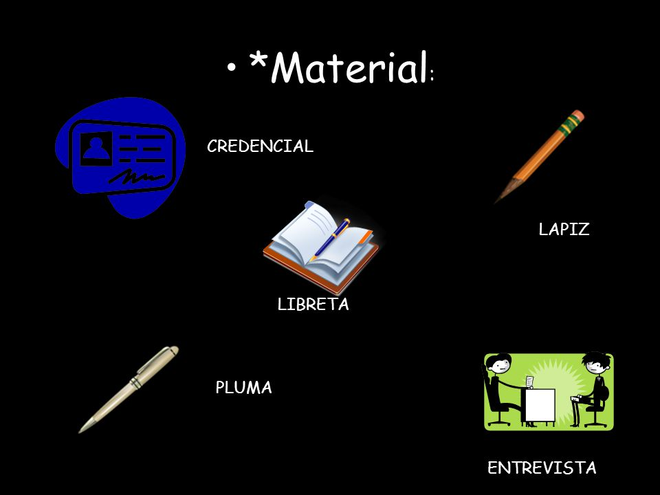 *Material : CREDENCIAL LAPIZ LIBRETA ENTREVISTA PLUMA