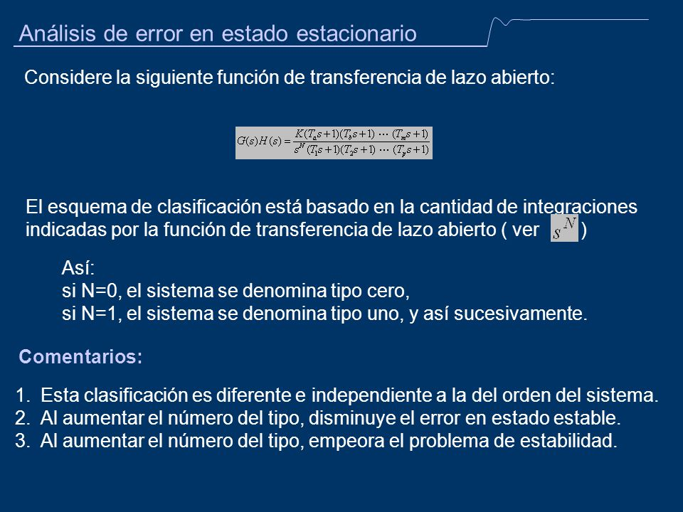Análisis de error en estado estacionario El esquema de clasificación está basado en la cantidad de integraciones indicadas por la función de transfere