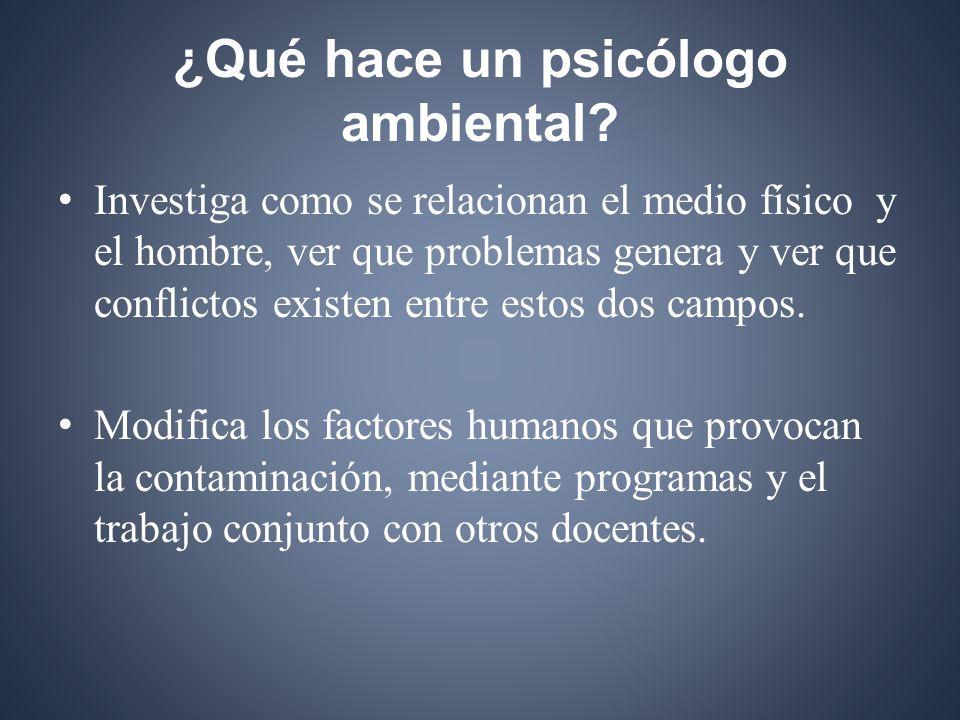 ¿Qué hace un psicólogo ambiental.