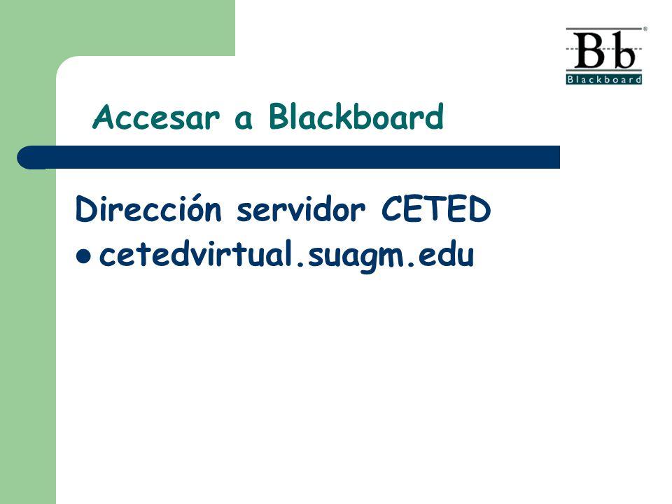 cetedvirtual.suagm.edu Accesar a Blackboard Dirección servidor CETED