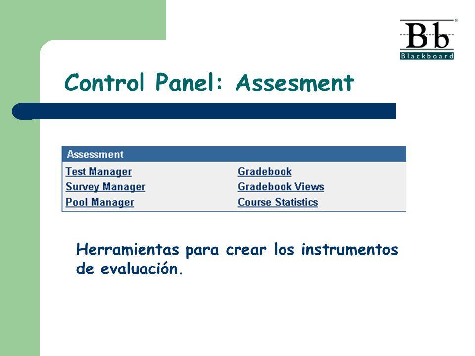 Control Panel: Assesment Herramientas para crear los instrumentos de evaluación.