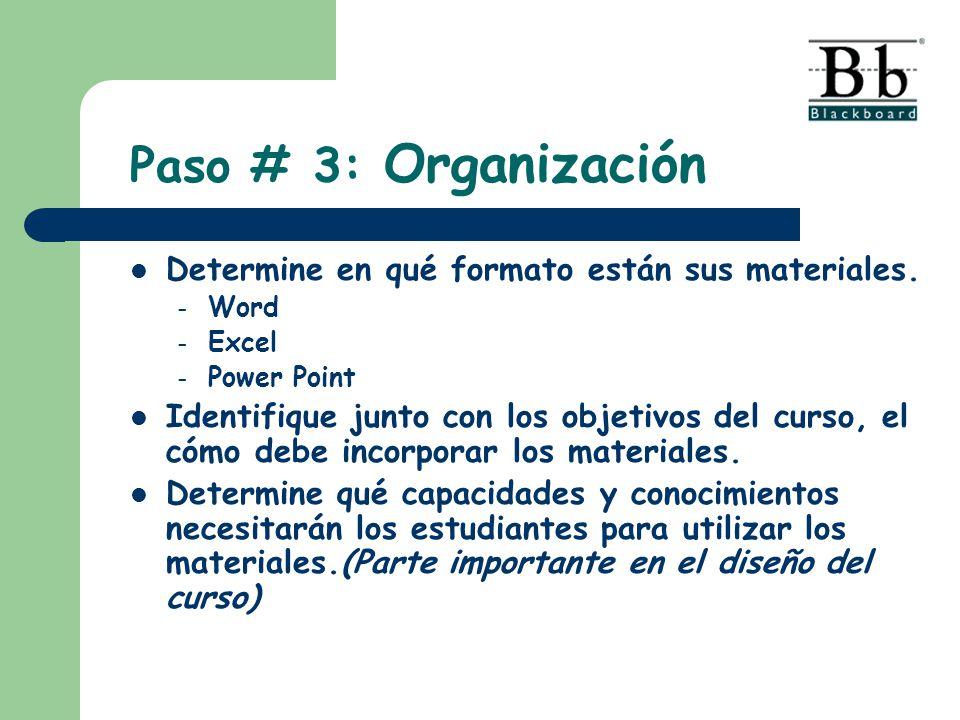 Determine en qué formato están sus materiales. – Word – Excel – Power Point Identifique junto con los objetivos del curso, el cómo debe incorporar los