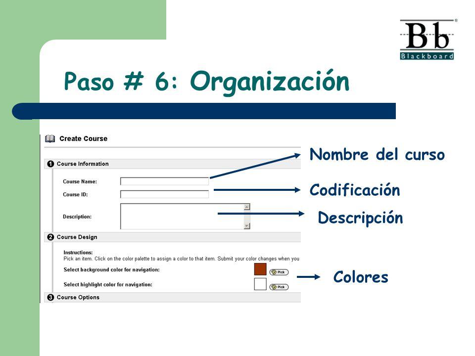 Nombre del curso Codificación Descripción Colores Paso # 6: Organización