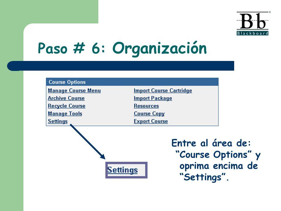 Entre al área de: Course Options y oprima encima de Settings.
