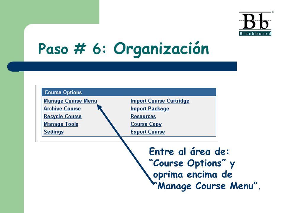 Entre al área de: Course Options y oprima encima de Manage Course Menu.
