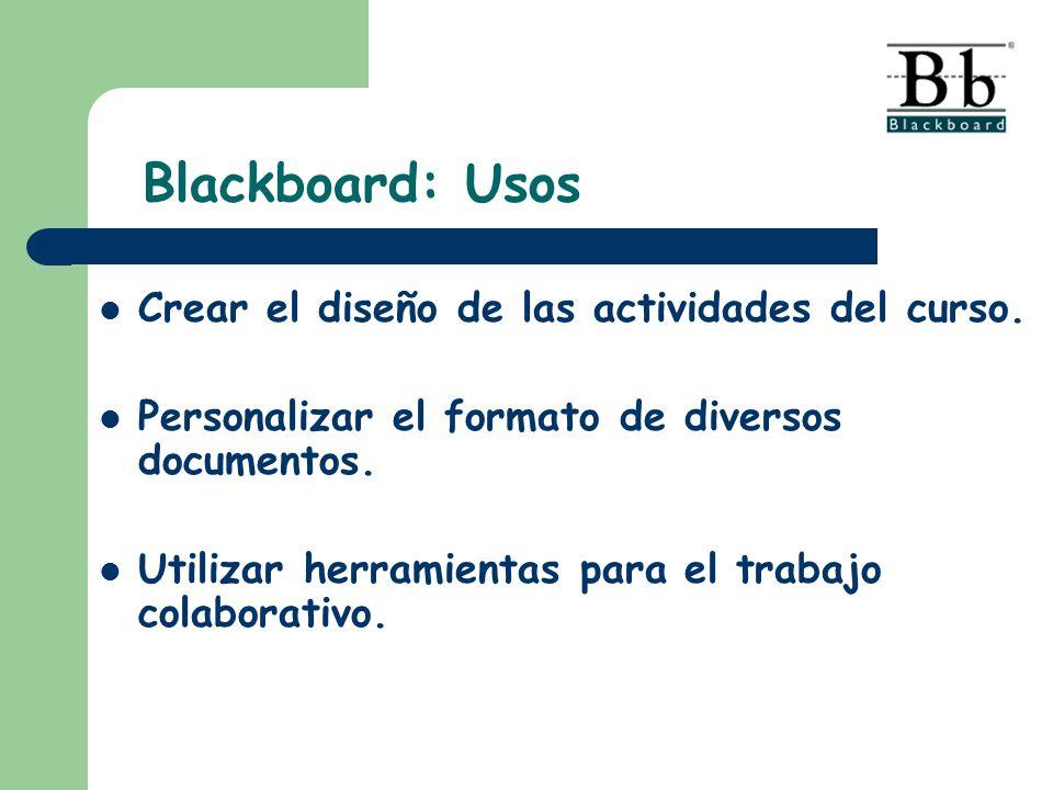 Crear el diseño de las actividades del curso. Personalizar el formato de diversos documentos. Utilizar herramientas para el trabajo colaborativo. Blac