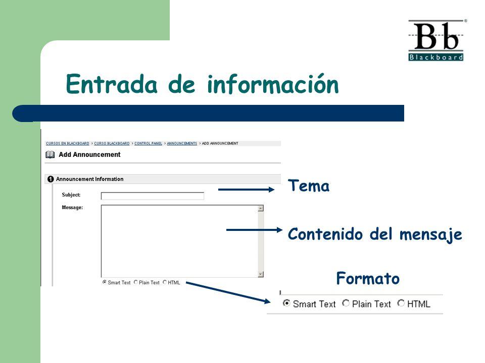 Entrada de información Tema Contenido del mensaje Formato