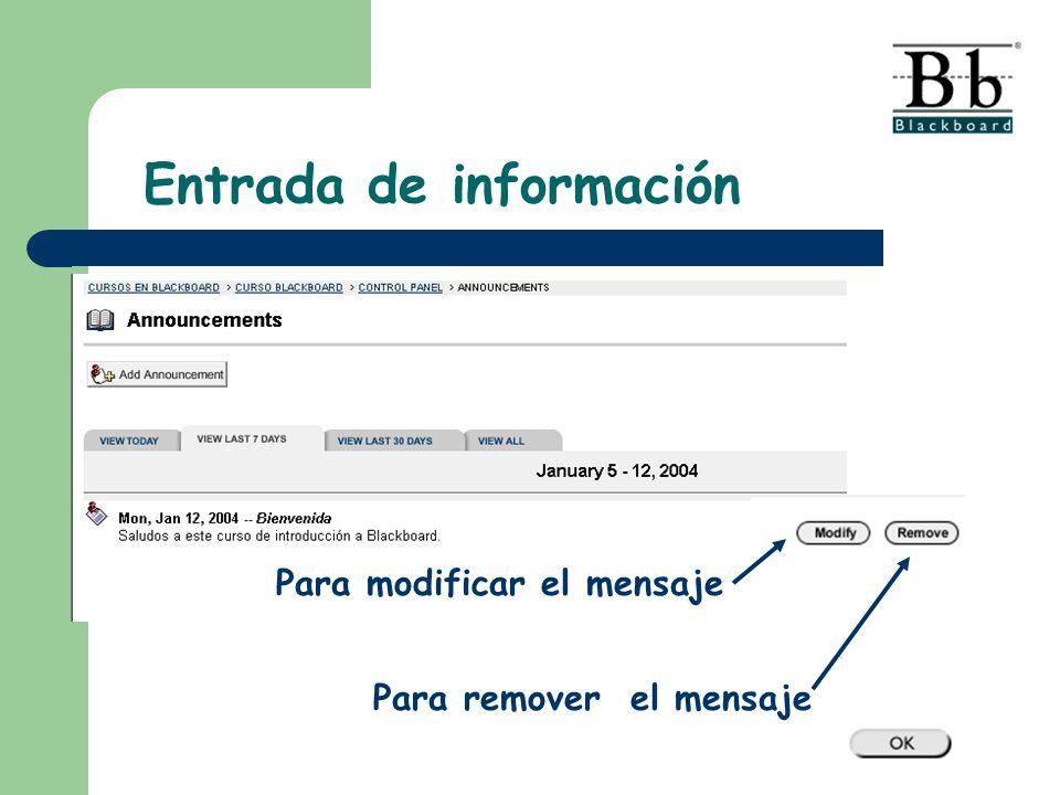 Para modificar el mensaje Para remover el mensaje Entrada de información