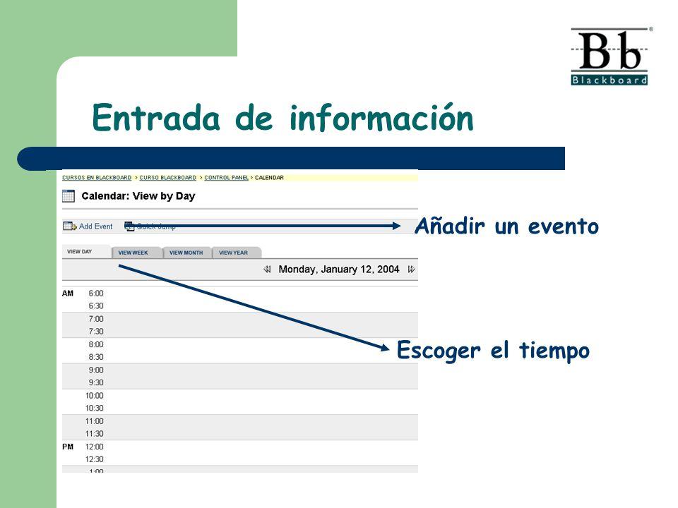 Escoger el tiempo Añadir un evento Entrada de información