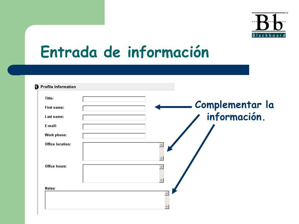 Complementar la información. Entrada de información