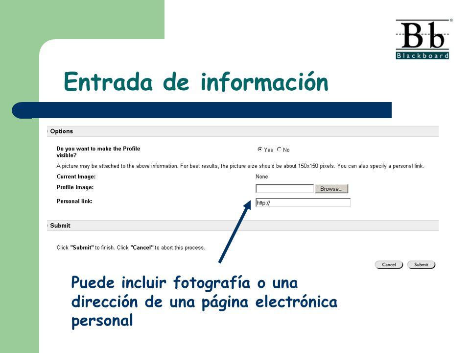 Puede incluir fotografía o una dirección de una página electrónica personal Entrada de información